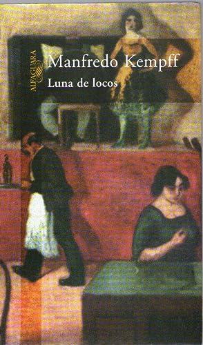 LUNA DE LOCOS: Kempff, Manfredo