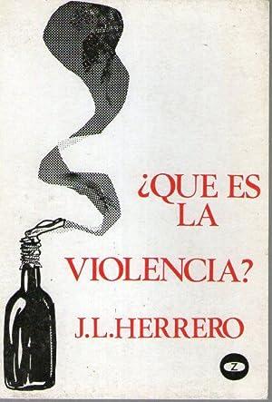 QUE ES LA VIOLENCIA?: Herrero, J.L.