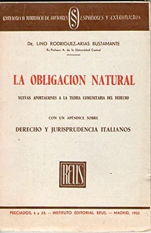 OBLIGACION NATURAL, LA - NUEVAS APORTACIONES A: Rodriguez-Arias Bustamante, Dr.