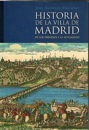 HISTORIA DE LA VILLA DE MADRID - DE LOS ORIGENES A LA ACTUALIDAD: Vizcaíno, José Antonio