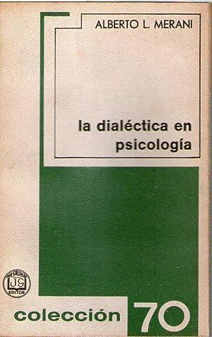 DIALECTICA EN PSICOLOGIA, LA - INTELIGENCIA Y: Merani, Alberto L.