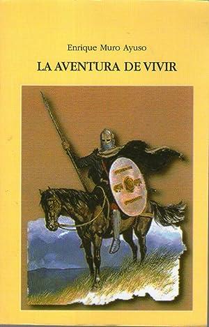AVENTURA DE VIVIR, LA: Muro Ayuso, Enrique