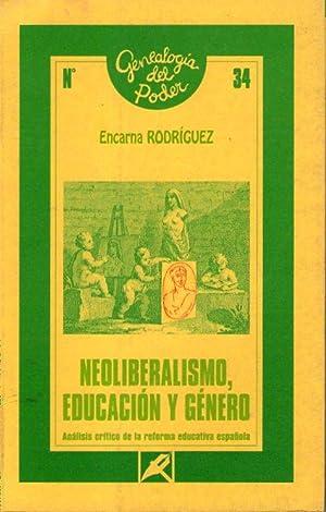 NEOLIBERALISMO, EDUCACION Y GENERO: Rogríguez, Encarna