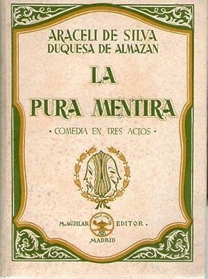 PURA MENTIRA, LA: Duquesa de Almazán - Araceli de Silva