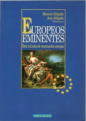 EUROPEOS EMINENTES - SIETE MIL AÑOS DE: Ahijado, Manuel -