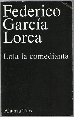LOLA LA COMEDIANTA: García Lorca, Federido