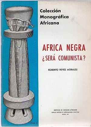 AFRICA NEGRA ¿SERA COMUNISTA?: Reyes Morales, Roberto