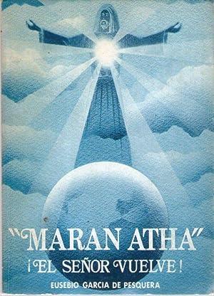 MARAN ATHA - ¡EL SEÑOR VUELVE!: García de Pesquera,