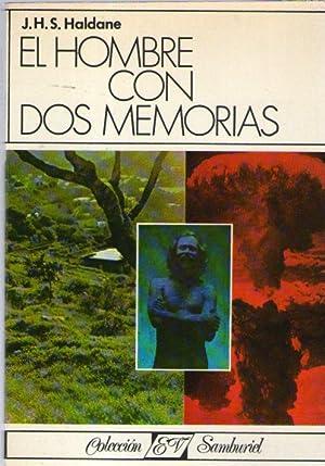 HOMBRE CON DOS MEMORIAS, EL: Haldane, J.H.S.