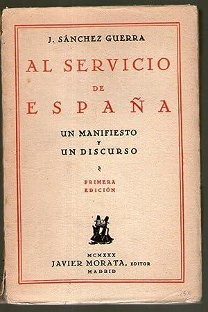 AL SERVICIO DE ESPAÑA - UN MANIFIESTO Y UN DISCURSO: Sánchez Guerra, J.