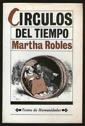 CIRCULOS DEL TIEMPO: Robles, Martha