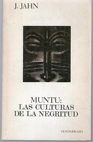 MUNTU: LAS CULTURAS DE LA NEGRITUD: Jahn, J.