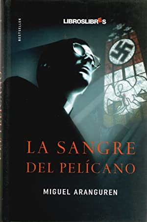 SANGRE DEL PELICANO, LA: Aranguren, Miguel