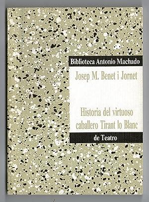HISTORIA DEL VIRTUOSO CABALLERO TIRANT LO BLANC: Benet i Jornet,