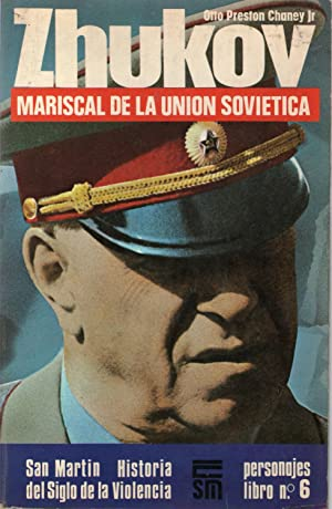 ZHUKOV - MARISCAL DE LA UNION SOVIETICA: Preston Chaney Jr.,