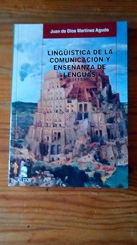 LINGÜISTICA DE LA COMUNICACION Y ENSEÑANZA DE: Dios Martínez Agudo,