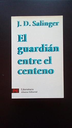 GUARDIAN ENTRE EL CENTENNO, EL: Salinger, J.D.