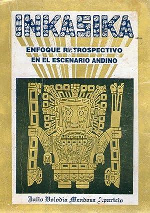 INKASIKA - ENFOQUE RETROSPECTIVO EN EL ESCENARIO: Volodia Mendoza Aparicio,