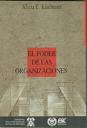 PODER DE LAS ORGANIZACIONES, EL - COMPORTAMIENTO,: Kaufmann, Alicia E.
