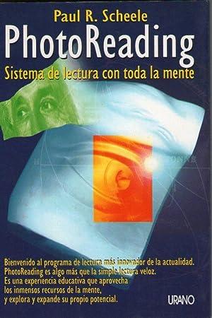 PHOTO READING - SISTEMA DE LECTURA CON TODA LA MENTE: Sheele, Paul R.