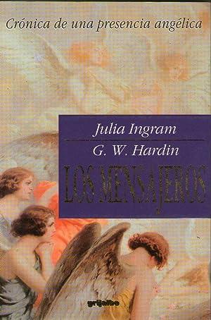 LOS MENSAJEROS - CRONICA DE UNA PRESENCIA ANGELICA: Ingram, Julia-G.W.Hardin