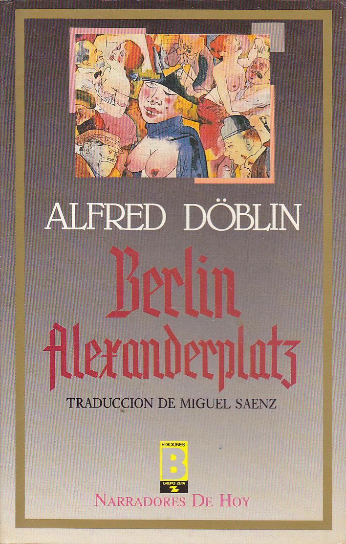 Berlin Alexanderplatz 1ºedicion Colecc Narradores De Hoy Nº8 De Alfred Doblin Trad Miguel Saez Estado Como Nuevo 1987 Calle 59 Libros