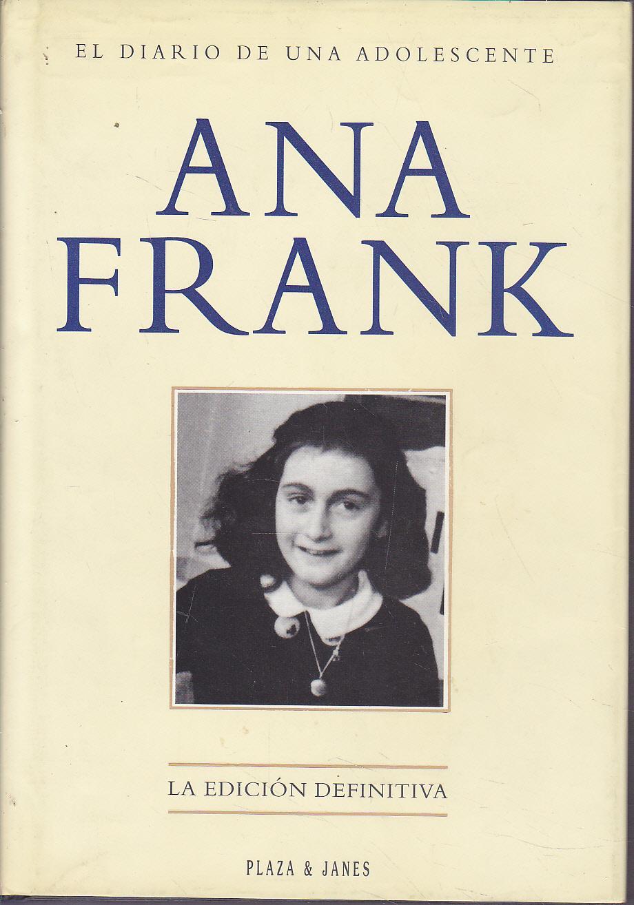 DIARIO de Ana Frank (DIARIO DE UNA ADOLESCENTE) La edición definitiva: ANA  FRANK
