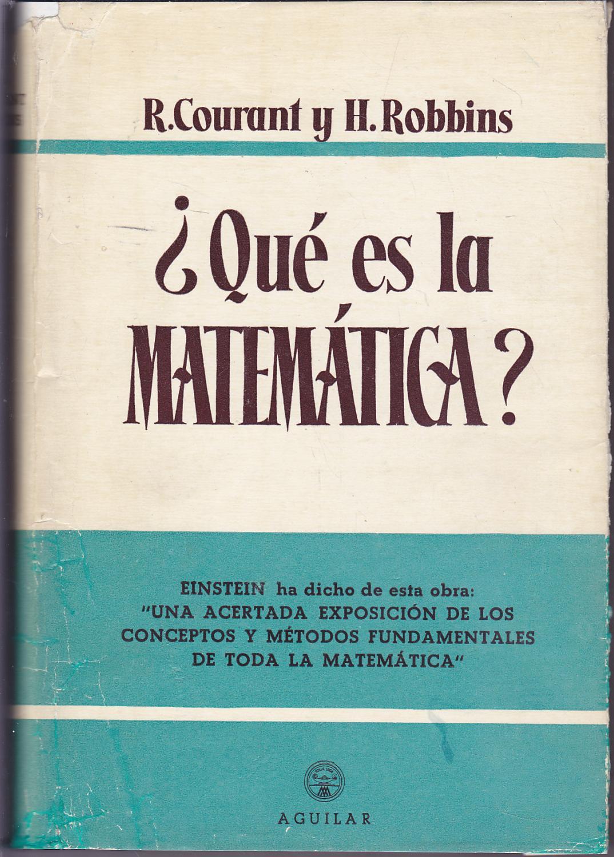 QUE ES LA MATEMATICA? Una exposición elemental de sus ideas y métodos: RICHARD ...
