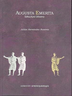 AUGUSTA EMERITA -ESTRUCTURA URBANA (Ilustrado con Planos Mapas fotos): JULIAN HERNANDEZ RAMIREZ
