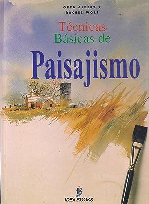 TECNICAS BASICAS DE PAISAJISMO Ilustraciones y fotos color: GREG ALBERT-RACHEL WOLF Trad Carmen ...