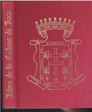 EL LIBRO DE LA CADENA DEL CONCEJO DE JACA -Documentos Reales, Episcopales y Municipales De Los ...