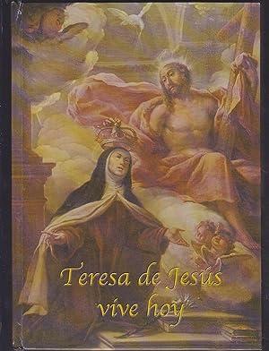 TERESA DE JESUS VIVE HOY Actualidad del Carisma Teresiano ante el Gran Jubileo del año 2000 ...