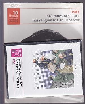 EL CAMINO DE LA LIBERTAD (1978-2008). LA DEMOCRACIA AÑO A AÑO 10 /1987 ETA ...