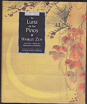 LA LUNA EN LOS PINOS -HAIKUS ZEN (Ilustrado con Grabados y pinturas del INSTITUTO DE ARTE DE ...