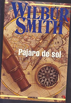 PAJARO DE SOL (Colecc Wilbur Smith): WILBUR SMITH Trad Horacio Laurora