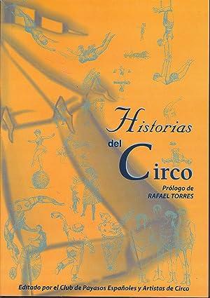 HISTORIAS DEL CIRCO (Los hermanos Martineti-Nadie se: LUENGO MENDEZ-SANCHEZ GOMEZ-FERNANDEZ