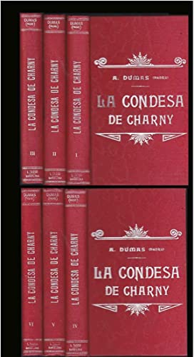 LA CONDESA DE CHARNY (6 Tomos OBRA: ALEJANDRO DUMAS Padre