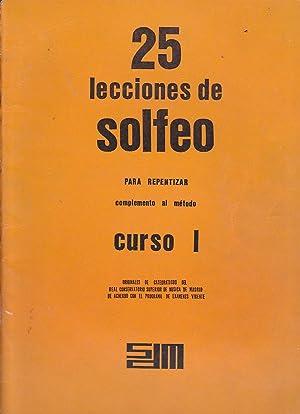 25 LECCIONES DE SOLFEO PARA REPETIZAR Complemento al método CURSO I: ORIGINALES DE ...