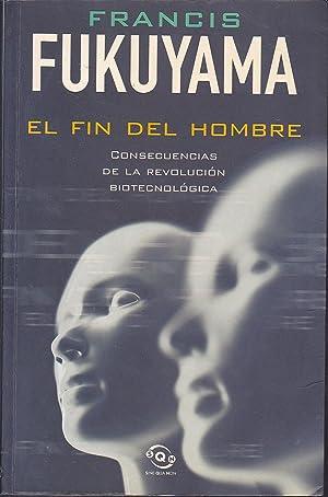 EL FIN DEL HOMBRE Consecuencias de la revolución tecnológica 1ªEDICION (10 ...