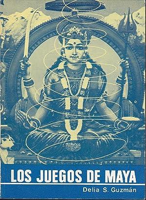 LOS JUEGOS DE MAYA: DELIA STEINBERG GUZMAN