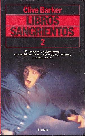 LIBROS SANGRIENTOS 2 El terror y lo: CLIVE BAKER Trad