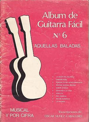 ALBUM DE GUITARRA FACIL Nº 6 MUSICAL Y POR CIFRA-Aquellas Baladas(Nave del ...