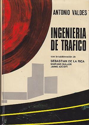 INGENIERIA DE TRAFICO (Multitud de tablas-fómulas-esquemas-etc): ANTONIO VALDES Director