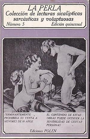 LA PERLA Nº 5 Colección de lecturas sicalípticas, sarcásticas y ...