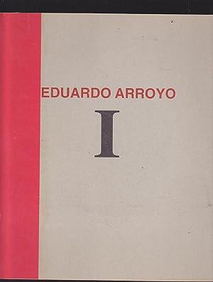 EDUARDO ARROYO I: EDUARDO ARROYO