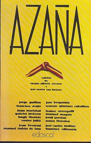 AZAÑA (Recopilación de textos sobre este personaje: GUILLEN-BERGAMIN-AYALA-GNEZ CABALLERO-MARICHAL-MEREGALLI-ARAGON-JACKSON-PRESTON-JULIA-FLORENSA-BECARUD-MAINER-TUÑON DE