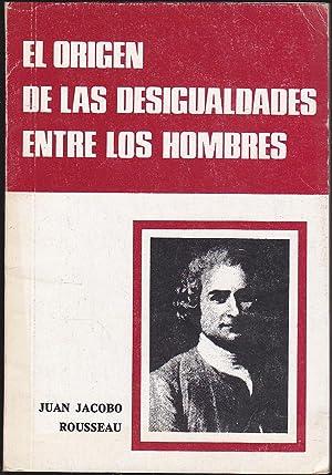 EL ORIGEN DE LAS DESIGUALDADES ENTRE LOS HOMBRES: JUAN JACOBO ROUSSEAU