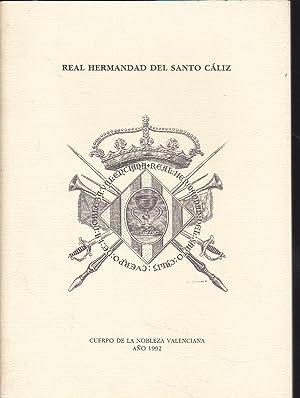 ESCALAFON DE LA REAL HERMANDAD DEL SANTO CALIZ CUERPO DE LA NOBLEZA VALENCIANA (Cerrado al 31 de ...