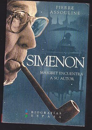 SIMENON Maigret encuentra a su autor 1ª EDICION -ILUSTRADO: PIERRE ASSOULINE Trad Mauro Armiño