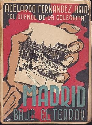 MADRID BAJO EL TERROR 1936-1937 Impresiones de: ADELARDO FERNANDEZ ARIAS